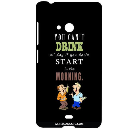 You cant drink all the dayƒ?Ý For MICROSOFT LUMIA 540 Designer CASE