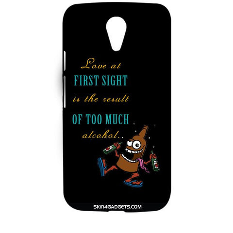 Love at first sight is the result of too much alcohol For MOTOROLA MOTO G 2ND G Designer CASE