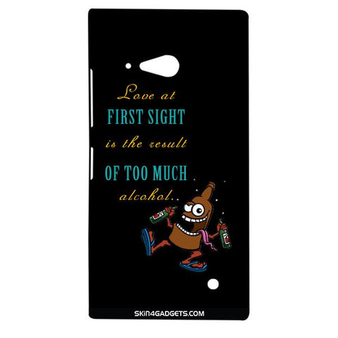 Love at first sight is the result of too much alcohol For NOKIA LUMIA 730 Designer CASE
