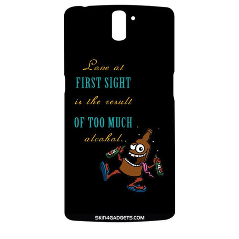 Love at first sight is the result of too much alcohol For ONE PLUS ONE Designer CASE