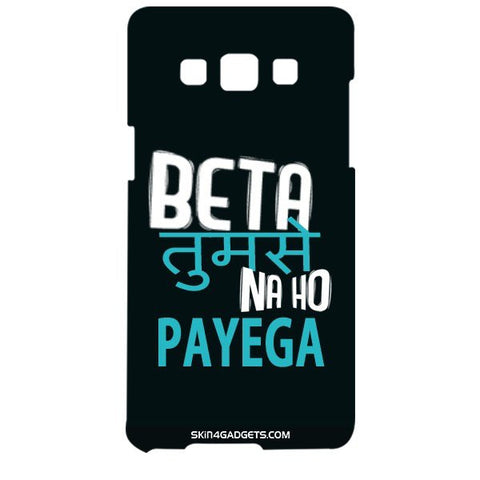 Beta tumse na ho payega For SAMSUNG GALAXY A5 (A5000) Designer CASE