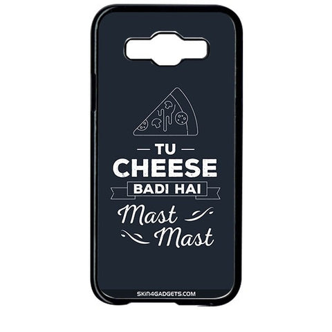 Tu Cheese Badi Hai Mast Mast For SAMSUNG GALAXY E5 BLACK PRO CASE