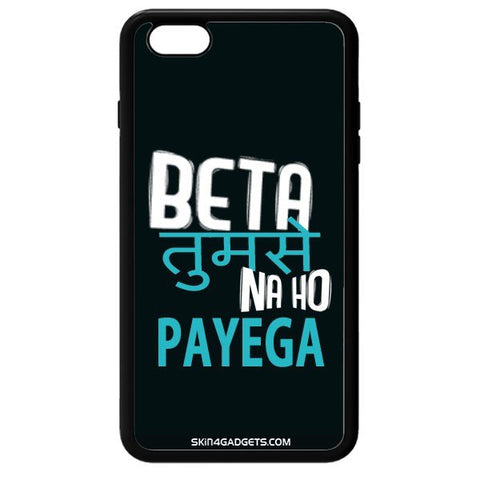 Beta tumse na ho payega For APPLE IPHONE 6 BLACK PRO CASE