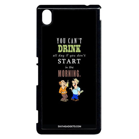 You cant drink all the day… For Sony Xperia M4 BLACK PRO CASE