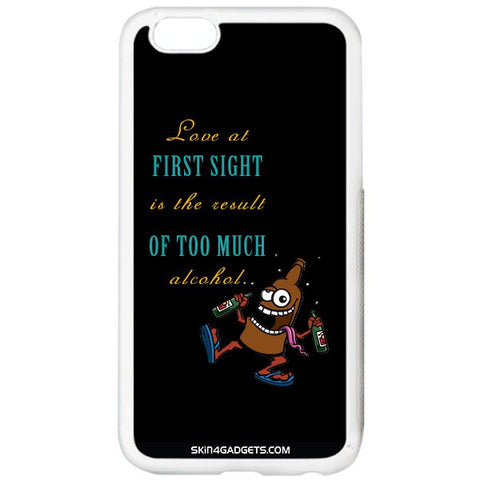 Love at first sight is the result of too much alcohol For APPLE IPHONE 6 WHITE PRO CASE
