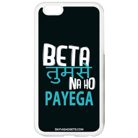 Beta tumse na ho payega For APPLE IPHONE 6 PLUS WHITE PRO CASE