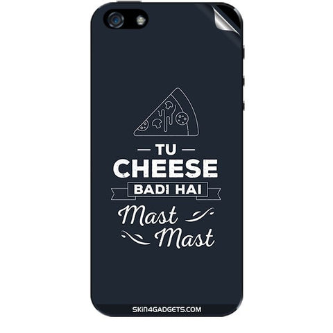 Tu Cheese Badi Hai Mast Mast For APPLE IPHONE 5S Skin