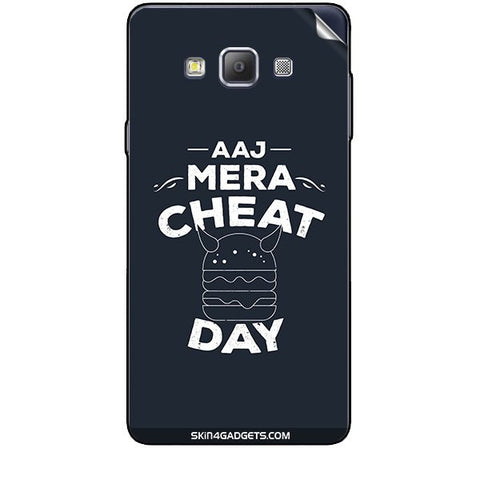 Aaj Mera Cheat Day For SAMSUNG GALAXY A7 (A700) Skin