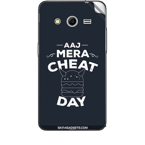 Aaj Mera Cheat Day For SAMSUNG GALAXY CORE 2 (G3556d) Skin