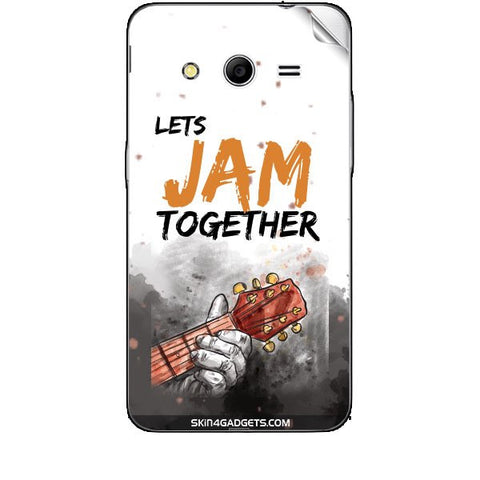 Lets Jam Together For SAMSUNG GALAXY CORE 2 (G3556d) Skin