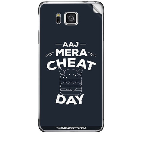 Aaj Mera Cheat Day For SAMSUNG GALAXY ALPHA (G850) Skin