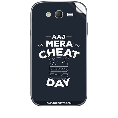 Aaj Mera Cheat Day For SAMSUNG GALAXY GRAND (I9082) Skin