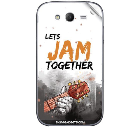 Lets Jam Together For SAMSUNG GALAXY GRAND (I9082) Skin