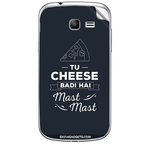 Tu Cheese Badi Hai Mast Mast For SAMSUNG GALAXY TREND (S7392) Skin