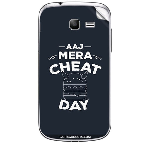 Aaj Mera Cheat Day For SAMSUNG GALAXY TREND (S7392) Skin