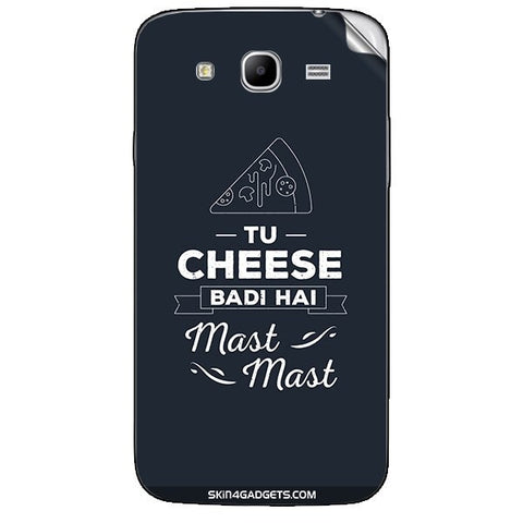 Tu Cheese Badi Hai Mast Mast For SAMSUNG GALAXY MEGA 5.8 (I9150) Skin