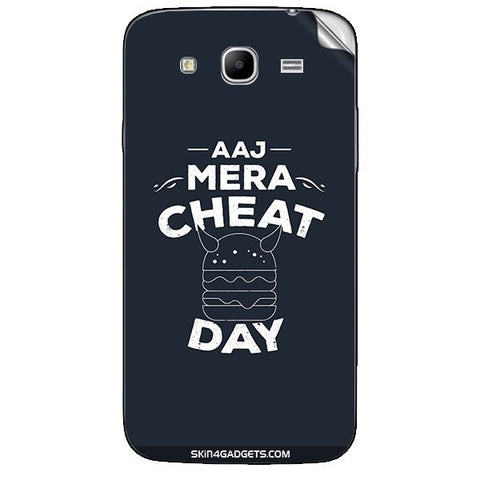 Aaj Mera Cheat Day For SAMSUNG GALAXY MEGA 5.8 (I9150) Skin