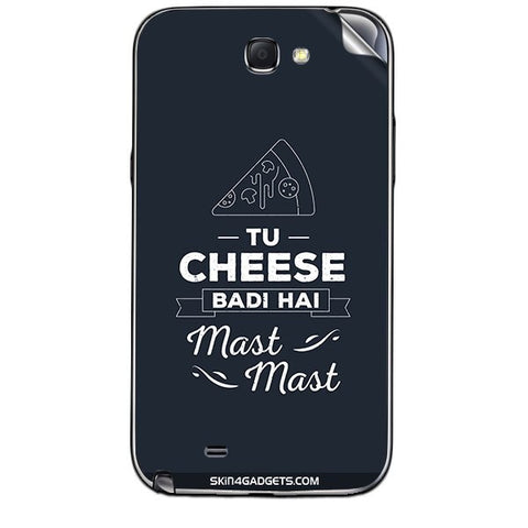 Tu Cheese Badi Hai Mast Mast For SAMSUNG GALAXY NOTE 2 (N7100) Skin