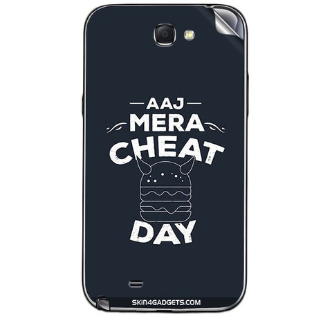 Aaj Mera Cheat Day For SAMSUNG GALAXY NOTE 2 (N7100) Skin