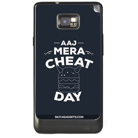 Aaj Mera Cheat Day For SAMSUNG GALAXY S2 (I9100) Skin