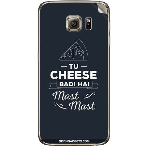 Tu Cheese Badi Hai Mast Mast For SAMSUNG GALAXY S6 (G920I) Skin