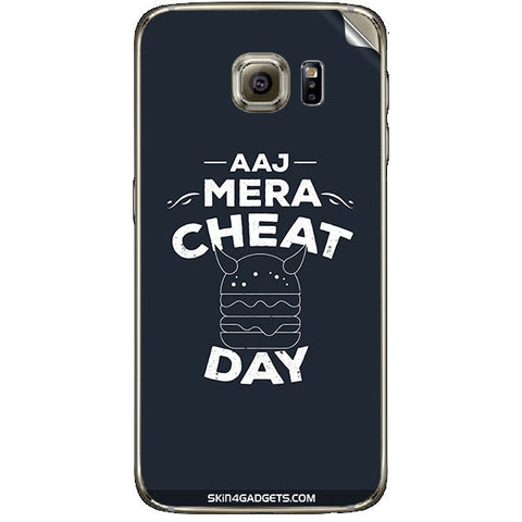 Aaj Mera Cheat Day For SAMSUNG GALAXY S6 (G920I) Skin