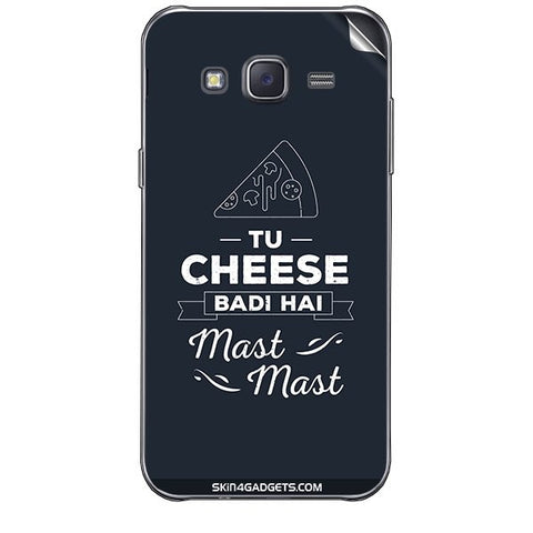 Tu Cheese Badi Hai Mast Mast For SAMSUNG GALAXY J7 Skin