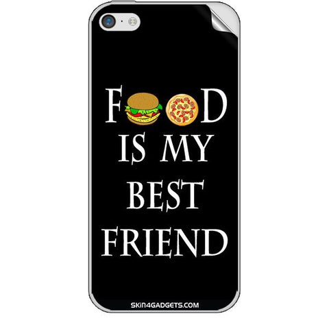 Food is my best friend For APPLE IPHONE 5C Skin