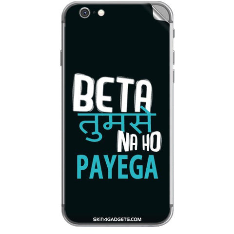 Beta tumse na ho payega For APPLE IPHONE 6S Skin