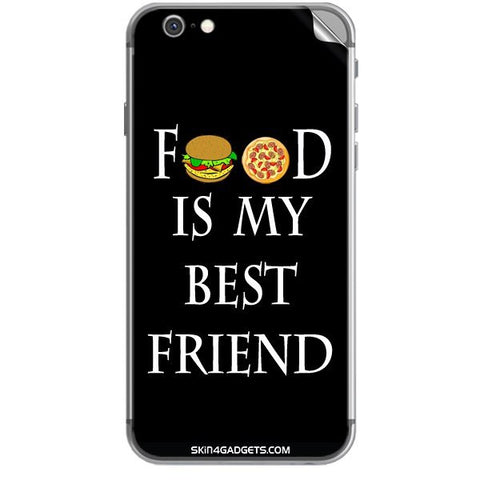 Food is my best friend For APPLE IPHONE 6S Skin