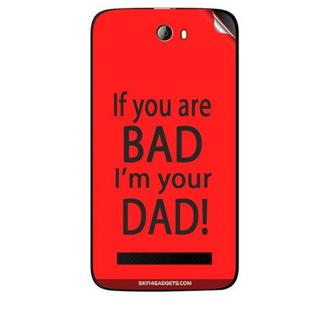 If you are bad, I am your Dad For KARBONN A21 PLUS Skin