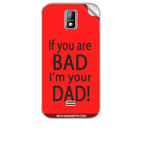 If you are bad, I am your Dad For KARBONN A4 PLUS Skin