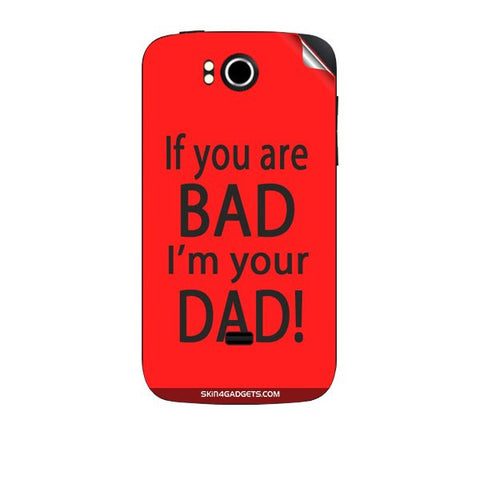 If you are bad, I am your Dad For KARBONN A7 PLUS Skin
