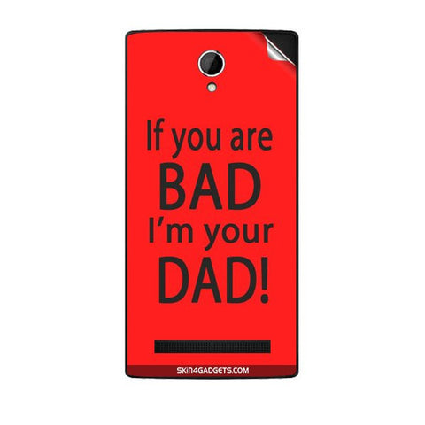 If you are bad, I am your Dad For KARBONN A19 PLUS Skin