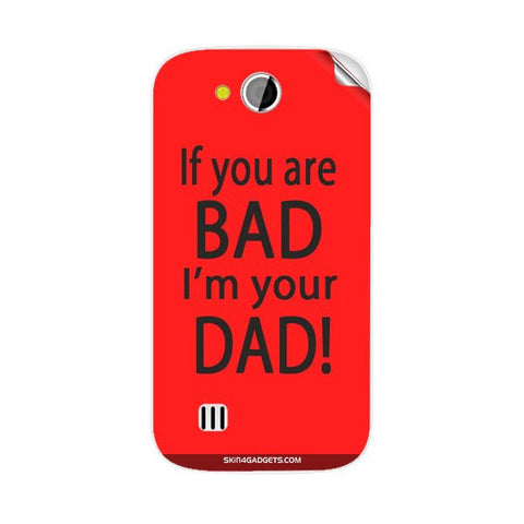 If you are bad, I am your Dad For KARBONN A1 PLUS DUPLE Skin