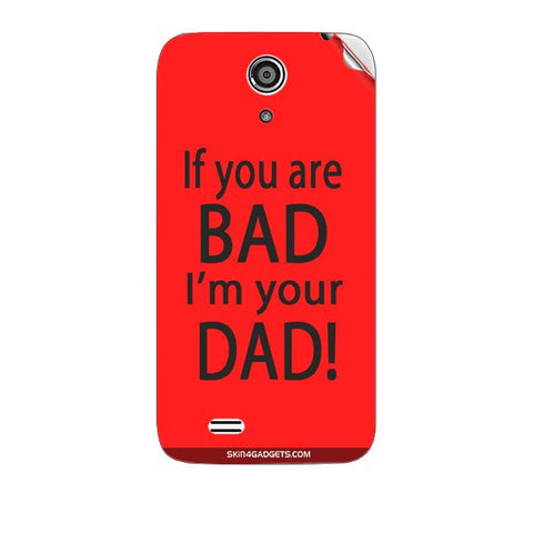 If you are bad, I am your Dad For KARBONN TITANIUM S2 PLUS Skin