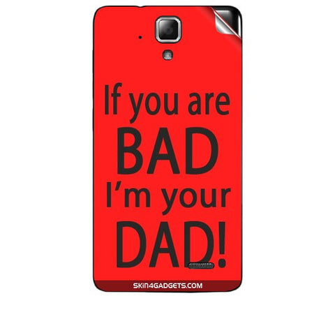 If you are bad, I am your Dad For LENOVO A536 Skin