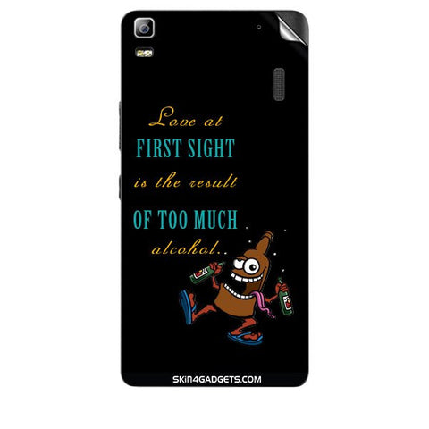 Love at first sight is the result of too much alcohol For LENOVO A7000 Skin