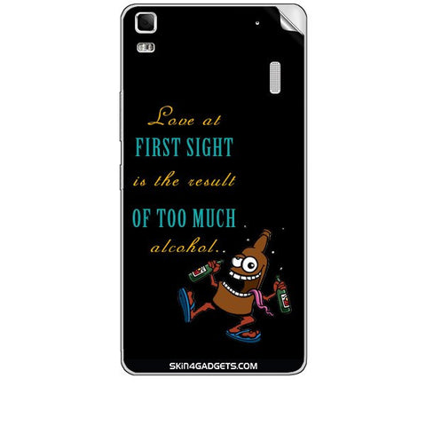 Love at first sight is the result of too much alcohol For LENOVO K3 NOTE Skin