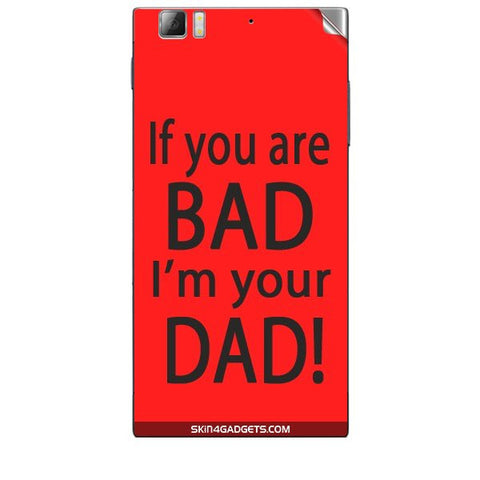 If you are bad, I am your Dad For LENOVO K900 Skin