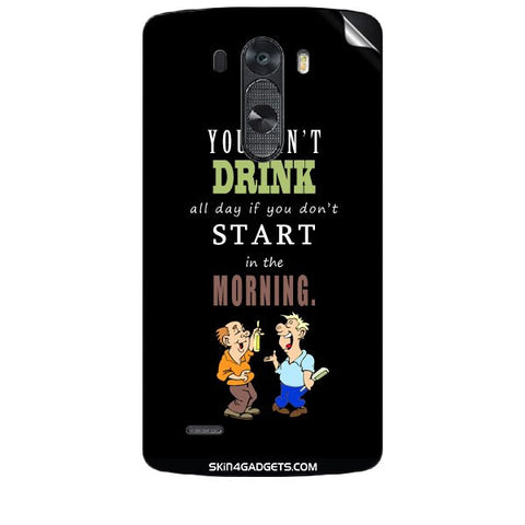 You cant drink all the day'???? For LG G3 (D851,855,830) Skin