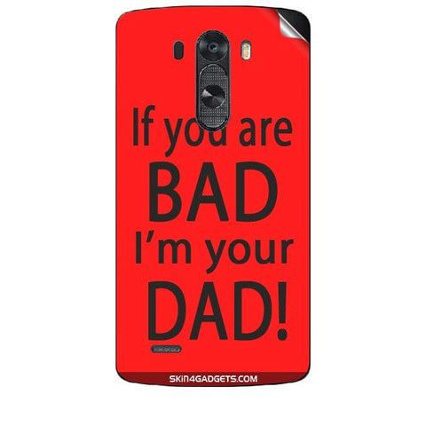 If you are bad, I am your Dad For LG G3 (D851,855,830) Skin