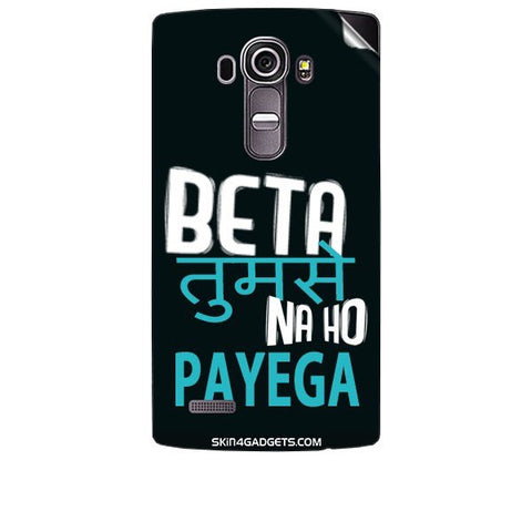 Beta tumse na ho payega For LG G4 Skin