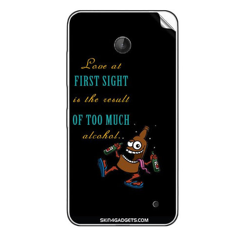Love at first sight is the result of too much alcohol For NOKIA LUMIA 630 Skin