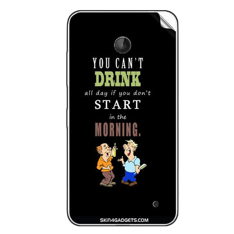 You cant drink all the day'???? For NOKIA LUMIA 630 Skin