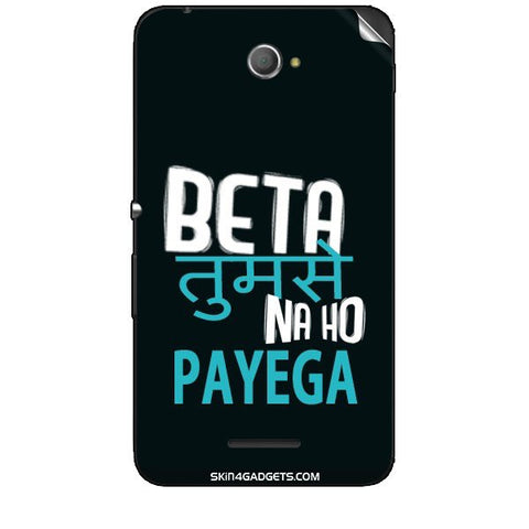 Beta tumse na ho payega For SONY XPERIA E4 Duo Skin
