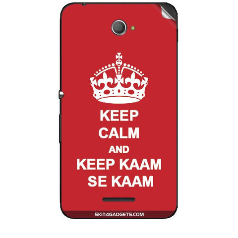Keep Calm & Keep Kaam Se Kaam For SONY XPERIA E4 Duo Skin