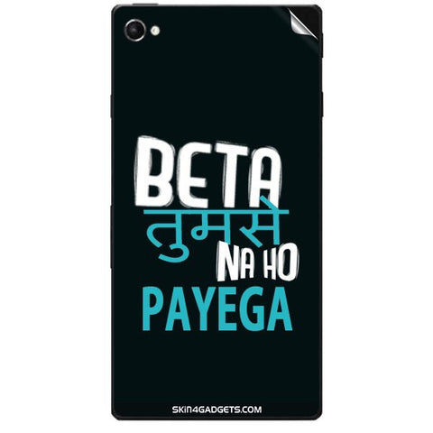 Beta tumse na ho payega For SONY XPERIA C3 DUAL  (s55t) Skin