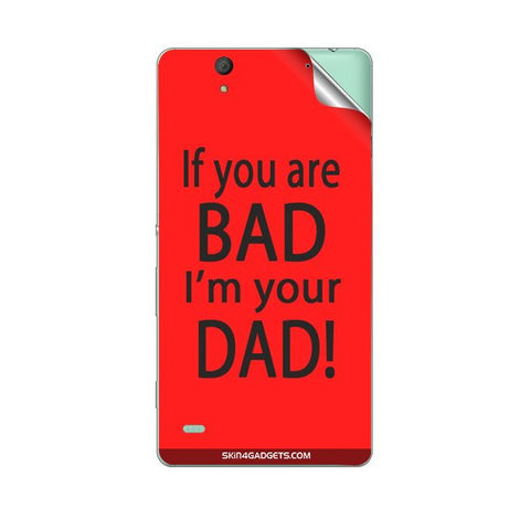 If you are bad, I am your Dad For SONY XPERIA M Skin