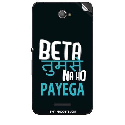 Beta tumse na ho payega For SONY XPERIA E4 Skin
